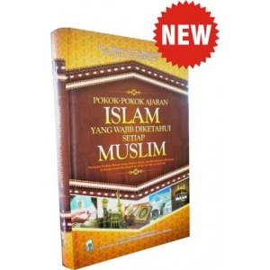 BUKU POKOK-POKOK AJARAN ISLAM YANG WAJIB DIKETAHUI SETIAP MUSLIM