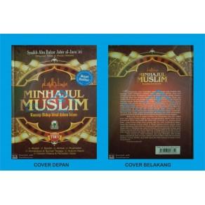 BUKU MINHAJUL MUSLIM -RINGKASAN AJARAN ISLAM SECARA MENYELURUH