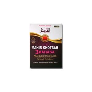 BUKU MAHIR KHOTBAH 3 BAHASA (Bahasa Arab, Indonesia, Inggris)