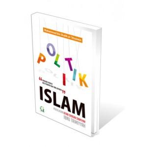BUKU POLITIK ISLAM (Penjelasan Kitab Siyasah Syari'iyah Ibnu Taimiyyah)