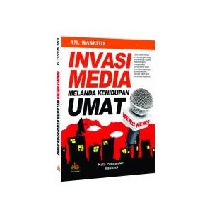 BUKU INVASI MEDIA MELANDA KEHIDUPAN UMAT