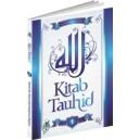 KITAB TAUHID JILID 1 (PEMBAHASAN TAUHID SECARA SISTEMATIS DAN MENYELURUH)