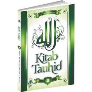 KITAB TAUHID JILID 3  (PEMBAHASAN TAUHID SECARA SISTEMATIS DAN MENYELURUH)