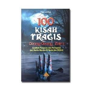 BUKU 100 KISAH TRAGIS ORANG ORANG ZALIM