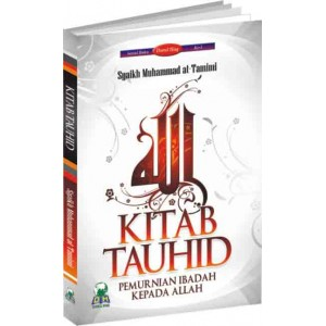 KITAB TAUHID PEMURNIAN IBADAH KEPADA ALLAH