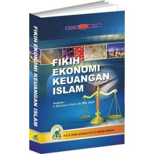 BUKU FIKIH EKONOMI KEUANGAN ISLAM (HUKUM TRANSAKSI EKONOMI TERKINI)