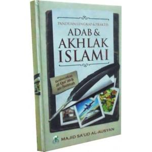 BUKU PANDUAN LENGKAP DAN PRAKTIS ADAB DAN AKHLAQ ISLAMI