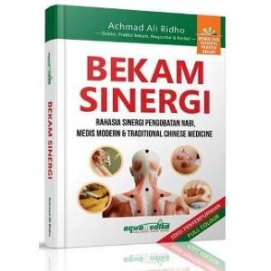BUKU BEKAM SINERGI + CD TUTORIAL (Rahasia Sinergi Pengobatan Nabi, Medis Modern & Traditional Chinese Medicine)