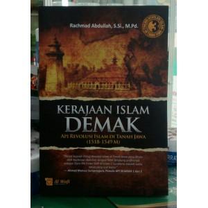 BUKU KERAJAAN ISLAM DEMAK (Api Revolusi Islam Di Tanah Jawa)