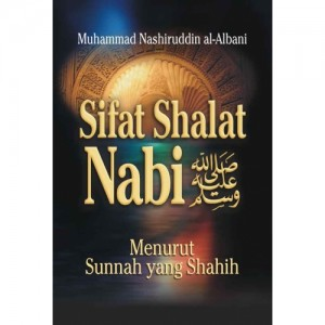 BUKU SIFAT SHALAT NABI SHALALLAHU 'ALAIHI WASALLAM