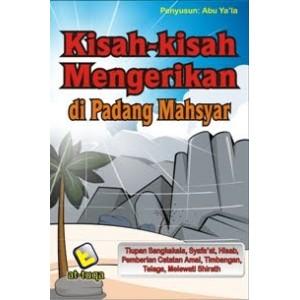 BUKU KISAH-KISAH MENGERIKAN DI PADANG MAHSYAR