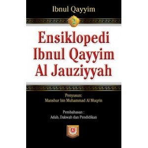 BUKU ENSIKLOPEDI IBNUL QAYYIM AL JAUZIYYAH JILID 2