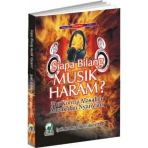 BUKU SIAPA BILANG MUSIK HARAM (KAJIAN MUSIK ISLAM)