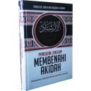 BUKU PANDUAN LENGKAP MEMBENAHI AQIDAH BERDASARKAN MANHAJ AHLUSSUNNAH WAL JAMAAH