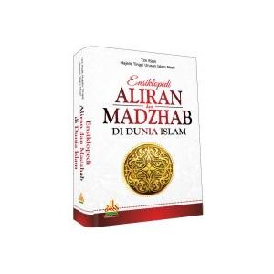 BUKU ENSIKLOPEDI ALIRAN DAN MADZHAB DI DUNIA ISLAM