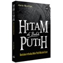 BUKU HITAM DIBALIK PUTIH (Bantahan Terhadap Buku Putih Madzhab Syi'ah)
