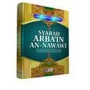 BUKU SYARAH ARBA'IN AN-NAWAWI (Penjelasan Hadits-Hadits Tentang Pokok-Pokok Ajaran Agama Islam)