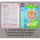 AL QURAN MUSHAF AISYAH TERJEMAH FOR WOMAN UKURAN A5 (14 X 20 CM)
