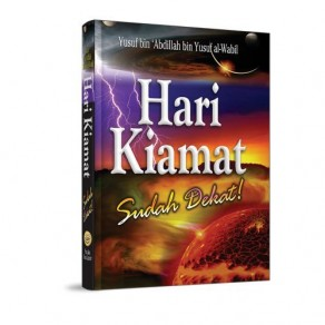 BUKU HARI KIAMAT SUDAH DEKAT (TANDA-TANDA MENJELANG KIAMAT)