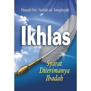 BUKU IKHLAS SYARAT DITERIMANYA IBADAH