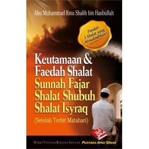 BUKU KEUTAMAAN & FAEDAH SHALAT SUNNAH FAJAR, SHALAT SHUBUH, SHALAT ISYRAQ | SETELAH TERBIT MATAHARI