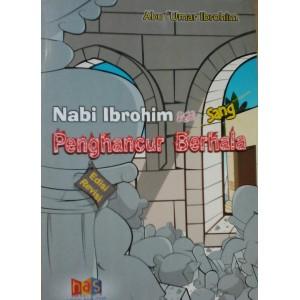 BUKU ANAK| KISAH NABI IBROHIM SANG PENGHANCUR BERHALA