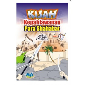 BUKU ANAK| KISAH KEPAHLAWANAN PARA SAHABAT SERI 1 & 2 (LENGKAP)