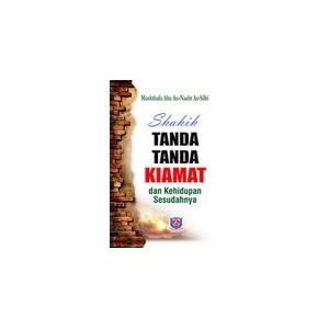 BUKU SHAHIH TANDA TANDA KIAMAT DAN KEHIDUPAN SESUDAHNYA
