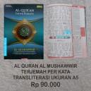 AL QURAN AL MUSHAWWIR TERJEMAH TRANSLITERASI PER KATA UKURAN A4 ( 21 X 30 CM )
