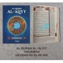 AL QUR'AN AL ALIYY TERJEMAH UKURAN A5 ( 15 X 21 CM )