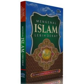 BUKU MENGENAL ISLAM LEBIH DEKAT
