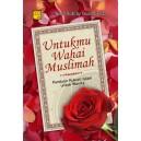 BUKU UNTUKMU WAHAI  MUSLIMAH