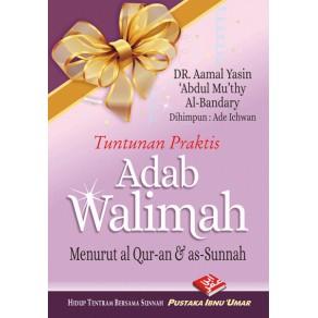 BUKU TUNTUNAN PRAKTIS ADAB WALIMAH MENURUT AL QURAN & AS SUNNAH