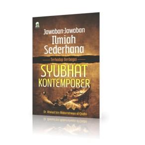 BUKU JAWABAN - JAWABAN ILMIAH SEDERHANA TEHADAP  SYUBHAT KONTEMPORER