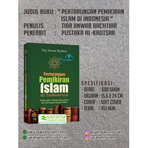 BUKU PERTARUNGAN PEMIKIRAN ISLAM DI INDONESIA KRITIK - KRITIK TERHADAP ISLAM LIBERAL