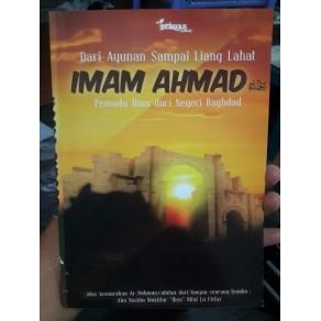 BUKU DARI AYUNAN SAMPAI LIANG LAHAT IMAM AHMAD, PEMUDA ILMU DARI BAGHDAD