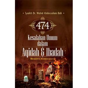 BUKU 474 KESALAHAN UMUM BESERTA KOREKSINYA DALAM AQIDAH DAN IBADAH