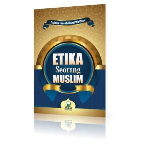 BUKU ETIKA SEORANG MUSLIM