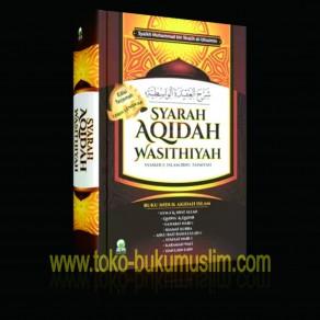 BUKU SYARAH AQIDAH WASITHIYAH SYAIKHUL ISLAM IBNU TAIMIYAH