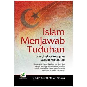 BUKU ISLAM MENJAWAB TUDUHAN (Menyingkap Keraguan Menuai Kebenaran)