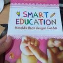 BUKU SMART EDUCATION (MENDIDIK ANAK DENGAN CERDAS)