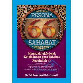BUKU PESONA 66 SAHABAT MENGUAK JEJAK - JEJAK KETELADANAN PARA SAHABAT RASULULLAH