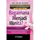 BUKU BAGAIMANA MENJADI WANITA (How To Be a Woman?)
