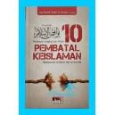 BUKU 10 PEMBATAL KEISLAMAN LENGKAP DAN ILMIAH BERDASARQURAN HADITS