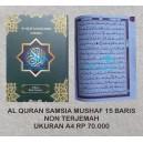 AL QURAN SAMSIA MUSHAF NON TERJEMAH 15 BARIS  UKURAN A4 (21 CM X 29,5 CM)