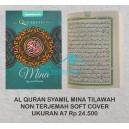 AL QURAN SYAMIL MINA TILAWAH SOFT COVER A7 (7 X 10 CM)
