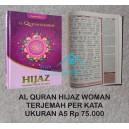 AL-QURAN HIJAZ TERJEMAH PER KATA UKURAN A5 HC FOR WOMAN