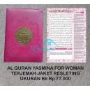 AL QURAN YASMINA TERJEMAH UKURAN B6 JAKET RESLETING FOR WOMAN
