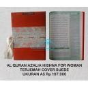 AL QURAN AZALIA HISHNA TERJEMAH UKURAN A5  COVER SUEDE FOR WOMAN