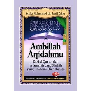 BUKU SAKU AMBILLAH AQIDAHMU |Dari Al-Qur'an dan As-Sunnah yang Shahih yang Difahami Shahabat